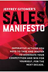 Jeffrey Gitomer's Sales Manifesto: Imperative Actions You Need to Take and Master to Dominate Your Competition and Win for Yourself...For the Next Decade Hardcover
