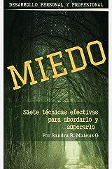 MIEDO, Siete técnicas efectivas para abordarlo y superarlo:  Desarrollo personal y profesional (Spanish Edition) Kindle Edition