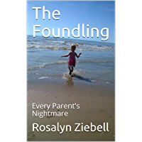 The Foundling: Every Parent's Nightmare (English Edition)