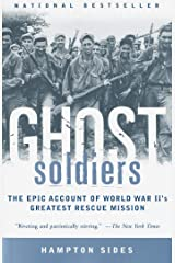 Ghost Soldiers: The Epic Account of World War II's Greatest Rescue Mission Kindle Edition