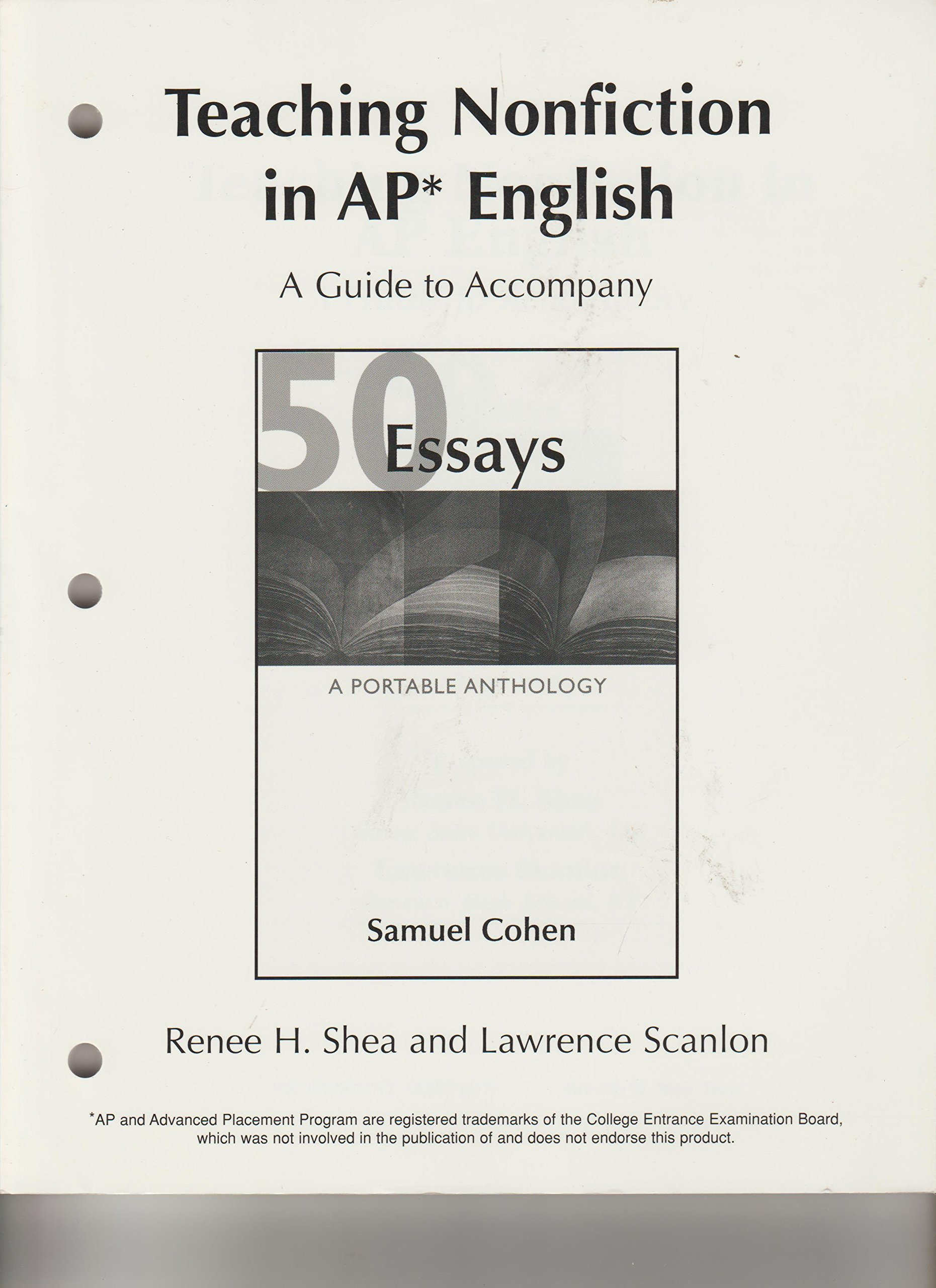 An Essay On Science Teaching Nonfiction In Ap English A Guide To Accompany  Essays From  Samuel Cohen Renee H Shea Lawrence Scanlon Samuel Cohen    How To Write A Good Proposal Essay also Secondary School English Essay Teaching Nonfiction In Ap English A Guide To Accompany  Essays  Example Of A Essay Paper