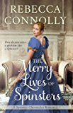 The Merry Lives of Spinsters (The Spinster Chronicles, Book 1)