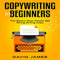 Copywriting for Beginners (2019): The Basics Most People Get Wrong Writing Copy