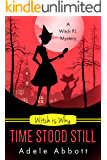 Witch Is Why Time Stood Still (A Witch P.I. Mystery Book 13)