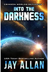 Into the Darkness (Crimson Worlds Refugees Book 1) Kindle Edition