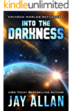 Into the Darkness (Crimson Worlds Refugees Book 1) (English Edition)