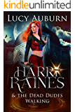 Harri Raines & The Dead Dudes Walking (Hexes and Exes Book 1)