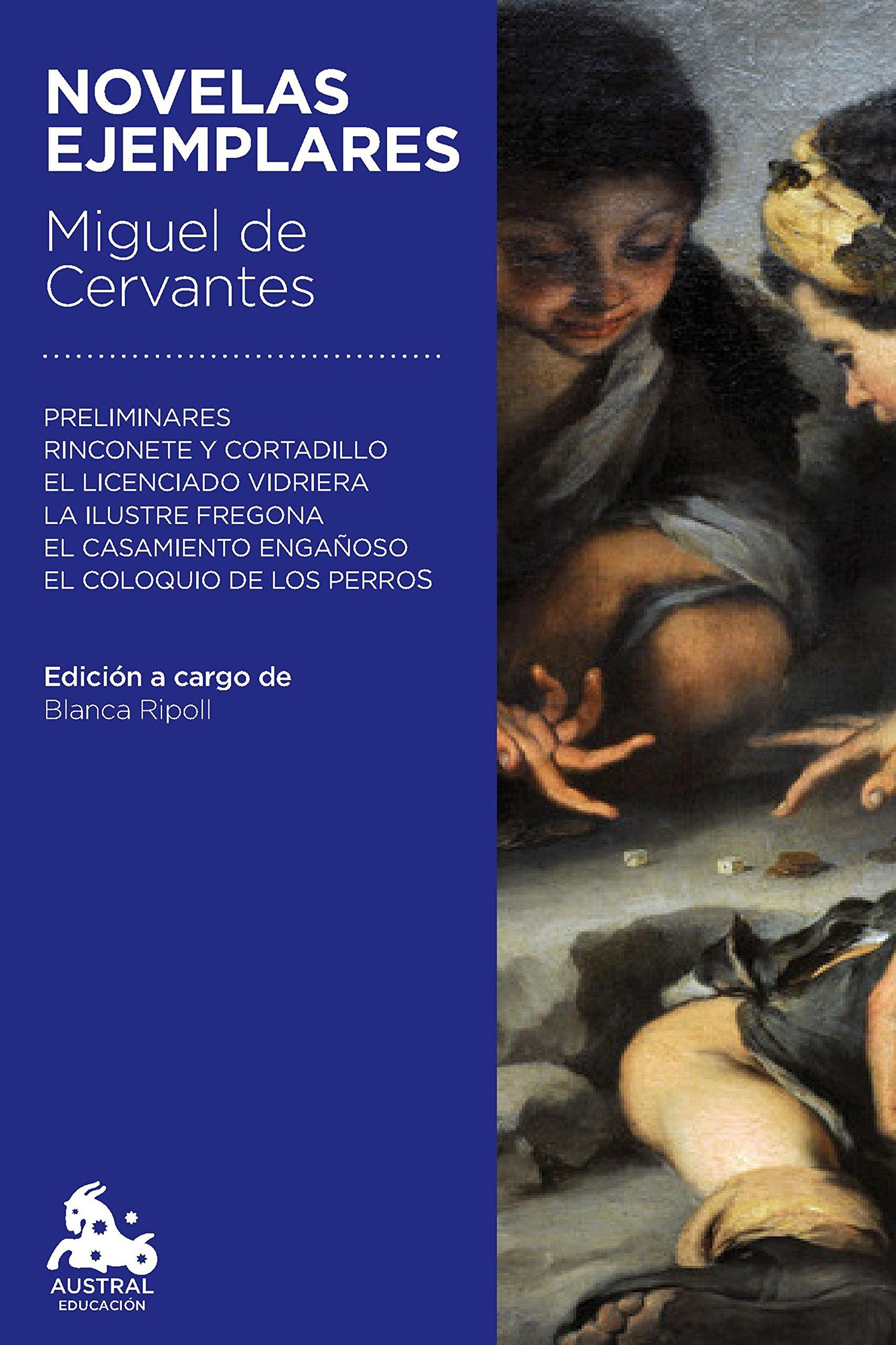 Novelas ejemplares (Austral Educación): Amazon.es: Cervantes, Miguel de: Libros