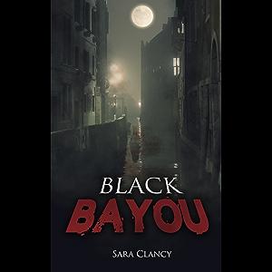 Black Bayou: Scary Supernatural Horror with Demons (Dark Legacy Series Book 1)