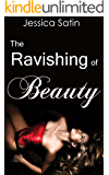 The Ravishing of Beauty: Beauty and the Beast Erotica (Fairy Tale Erotica Book 1)
