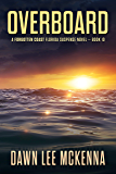 Overboard (The Forgotten Coast Florida Suspense Series Book 10)