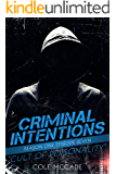 CRIMINAL INTENTIONS: Season One, Episode Seven: CULT OF PERSONALITY