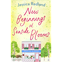 New Beginnings at Seaside Blooms: The perfect uplifting page-turner for 2020 (Welcome To Whitsborough Bay Book 2) (English Edition)