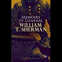 Memoirs of General William T. Sherman: Civil War Memories Series
