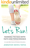 Let's Run: Running the Race with Faith and Perseverance