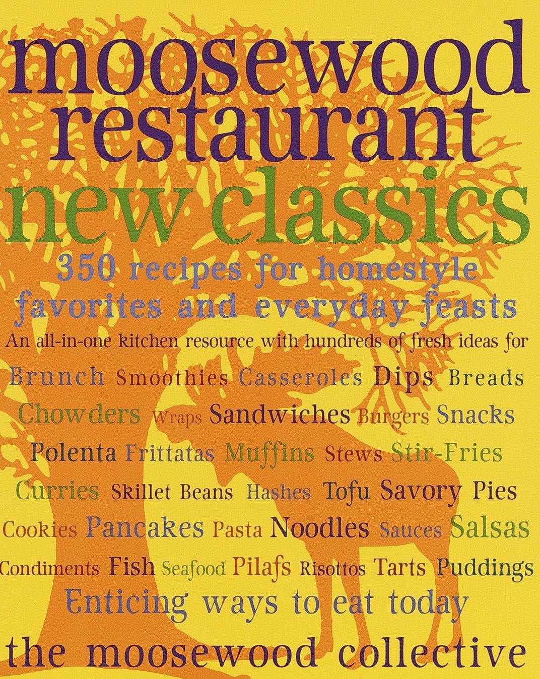 Moosewood Restaurant New Classics Moosewood Collective