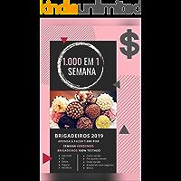 Brigadeiros 2019 - 1.000 em 1 Semana: 1.000 em 1 Semana