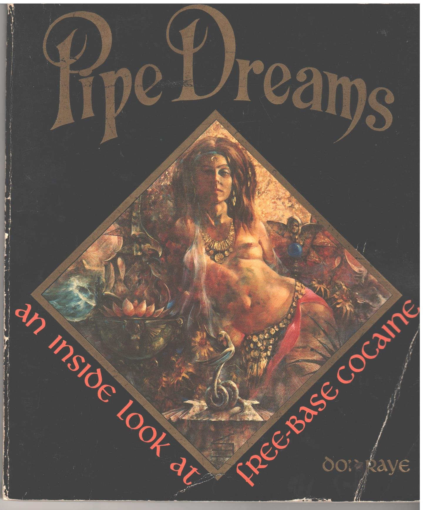 Pipe dreams: An inside look at free-base cocaine, Don Raye