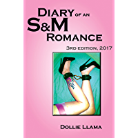 Diary of an S&M Romance: 3rd Edition, 2017