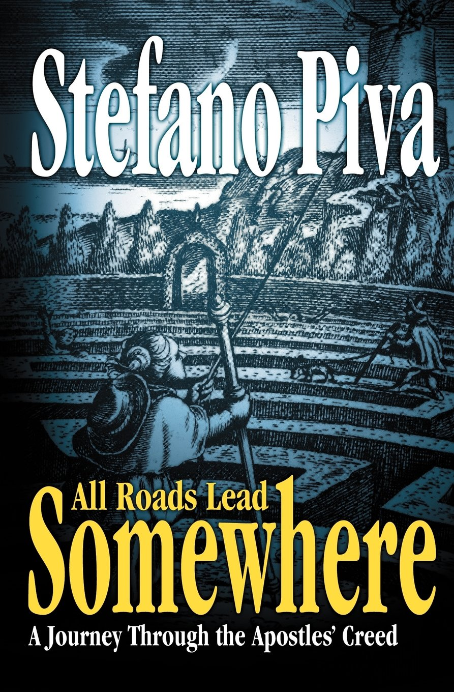 Download All Roads Lead Somewhere: A Journey Through the Apostles' Creed PDF