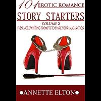 101 Erotic Romance Story Starters Volume 2