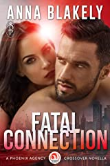 Fatal Connection: A Phoenix Agency Crossover Novella (Phoenix Agency Universe Book 15) Kindle Edition