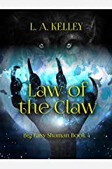 Law of the Claw (Big Easy Shaman Book 4) Kindle Edition