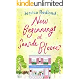 New Beginnings at Seaside Blooms: The perfect uplifting page-turner for 2021 (Welcome To Whitsborough Bay Book 2)
