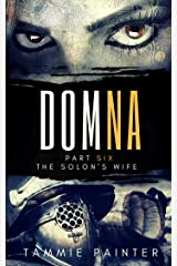 Domna, Part Six: The Solon's Wife (Domna (A Serialized Novel of Osteria) Book 6) Kindle Edition