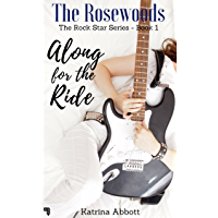 Along for the Ride (The Rosewoods Rock Star Series Book 1)
