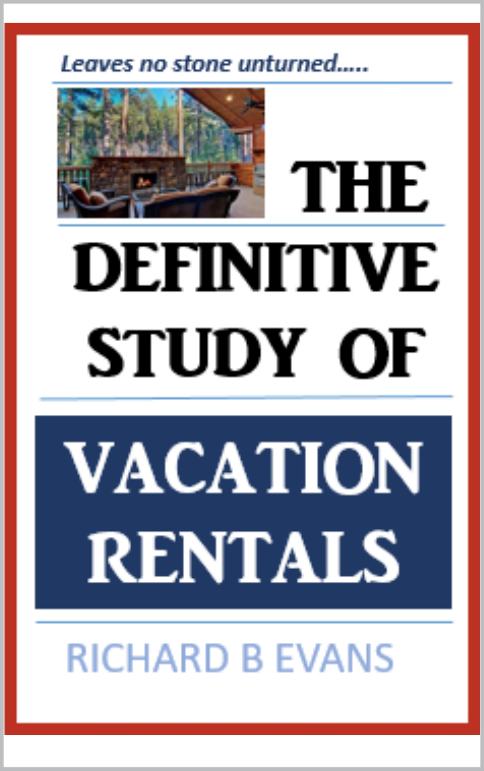 The Definitive Study of Vacation Rentals