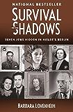 Survival in the Shadows: Seven Jews Hidden in Hitler's Berlin