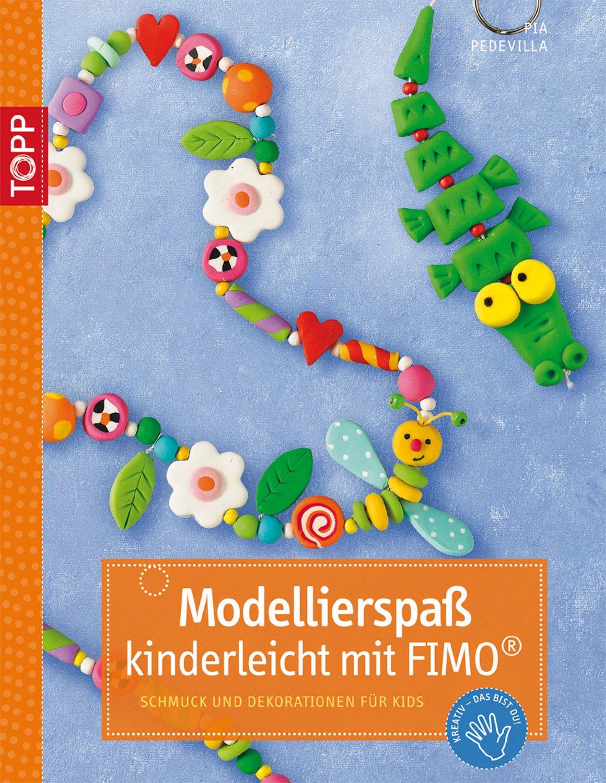 Modellierspaß kinderleicht mit FIMO: Schmuck und Dekoration für Kids (kreativ.kompakt.kids)