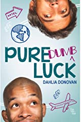Pure Dumb Luck Kindle Edition