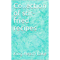 Collection of stir-fried recipes (English Edition)