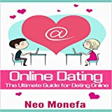 Online Dating: The Ultimate Guide for Dating Online