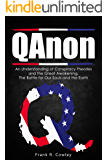 Qanon: An Understanding of Conspiracy Theories and the Great Awakening. The Battle for Our Souls and the Earth