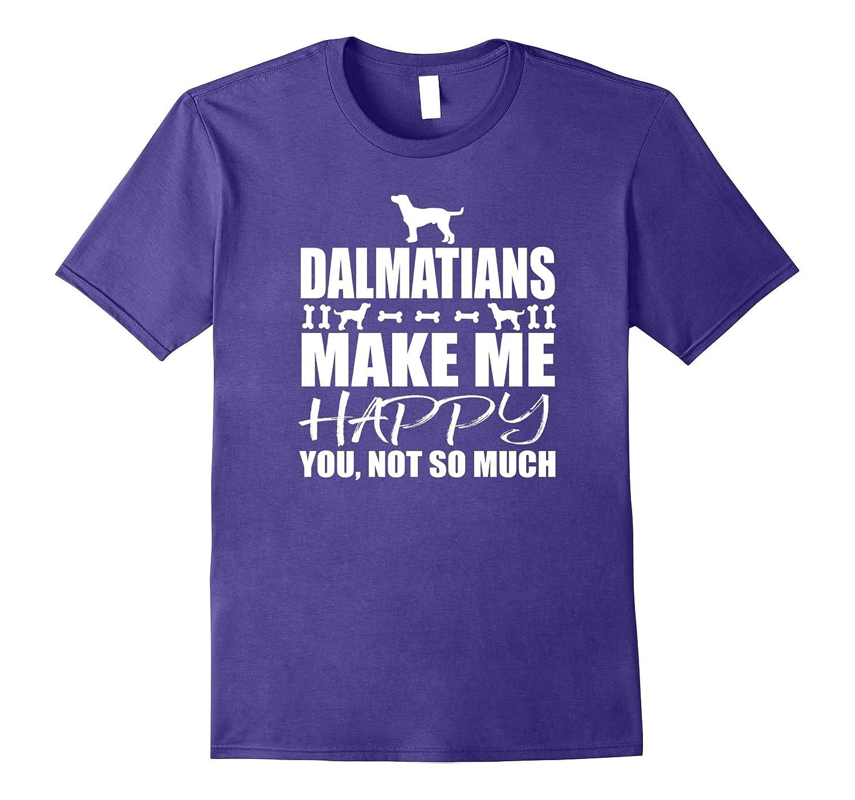 Dalmatians make me happy you, not so much T-Shirt-Art