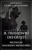 Il Tramonto dei Giusti (La Saga dell'Ultimo Vol. 5)