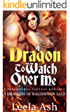 A Dragon To Watch Over Me (The Dragons of Kaldernon Chronicles Book 1)