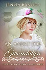 An Agent for Gwendolyn (The Pinkerton Matchmaker Book 65) Kindle Edition