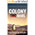 Colony Two Mars (Colony Mars Book 2)