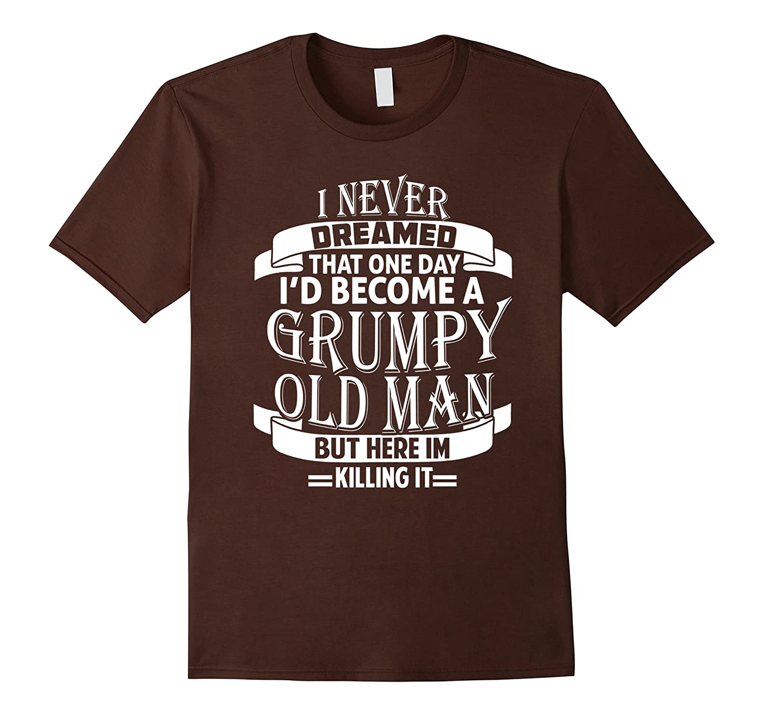 Mens I Never Dreamed to be a Grumpy Old Man T shirt