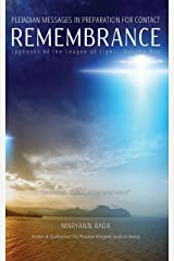 Remembrance: Pleiadian Messages in Preparation for Contact (Logbooks of the League of Light Book 1) Kindle Edition
