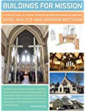 Buildings for Mission: A complete guide to the care, conservation and development of churches