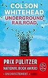 Underground railroad (Le Livre de Poche)