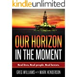 Our Horizon: In The Moment