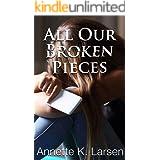 All Our Broken Pieces: A Clean Romance Novella