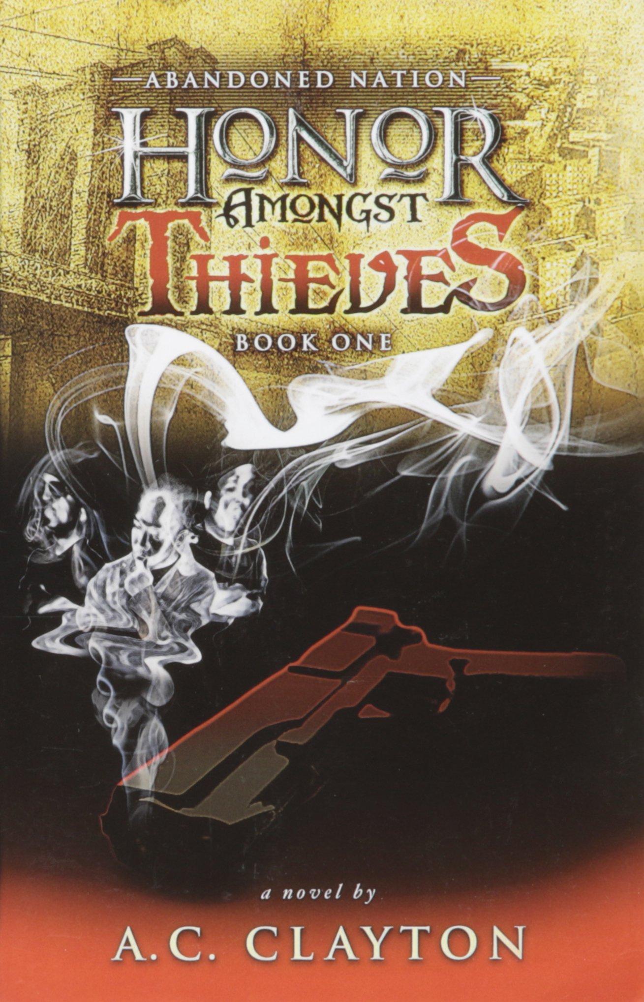 Amazon: Honor Amongst Thieves (book One: Abandoned Nation)  (9780979673108): Ac Clayton: Books