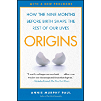Origins: How the Nine Months Before Birth Shape the Rest of Our Lives (English Edition)